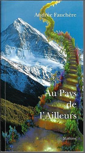 Au Pays de l'Ailleurs: Andrée Fauchère