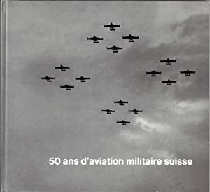 50 ans d'aviation militaire suisse