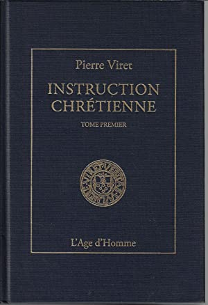 Instruction chrétienne, tome 1