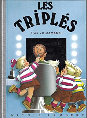 Les Triplés t'as vu maman, Tome 11 (French Edition)