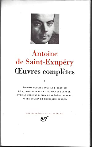 Antoine de Saint-Exupery ; Oeuvres completes I (French Edition)