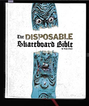 The Disposable Skateboard Bible