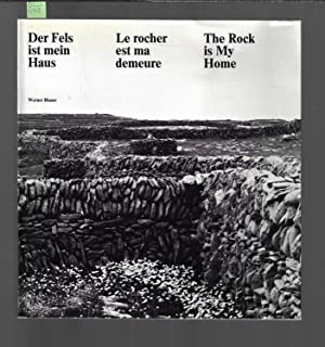 Der Fels ist mein Haus : La rocher est ma demeure : The rock is my home