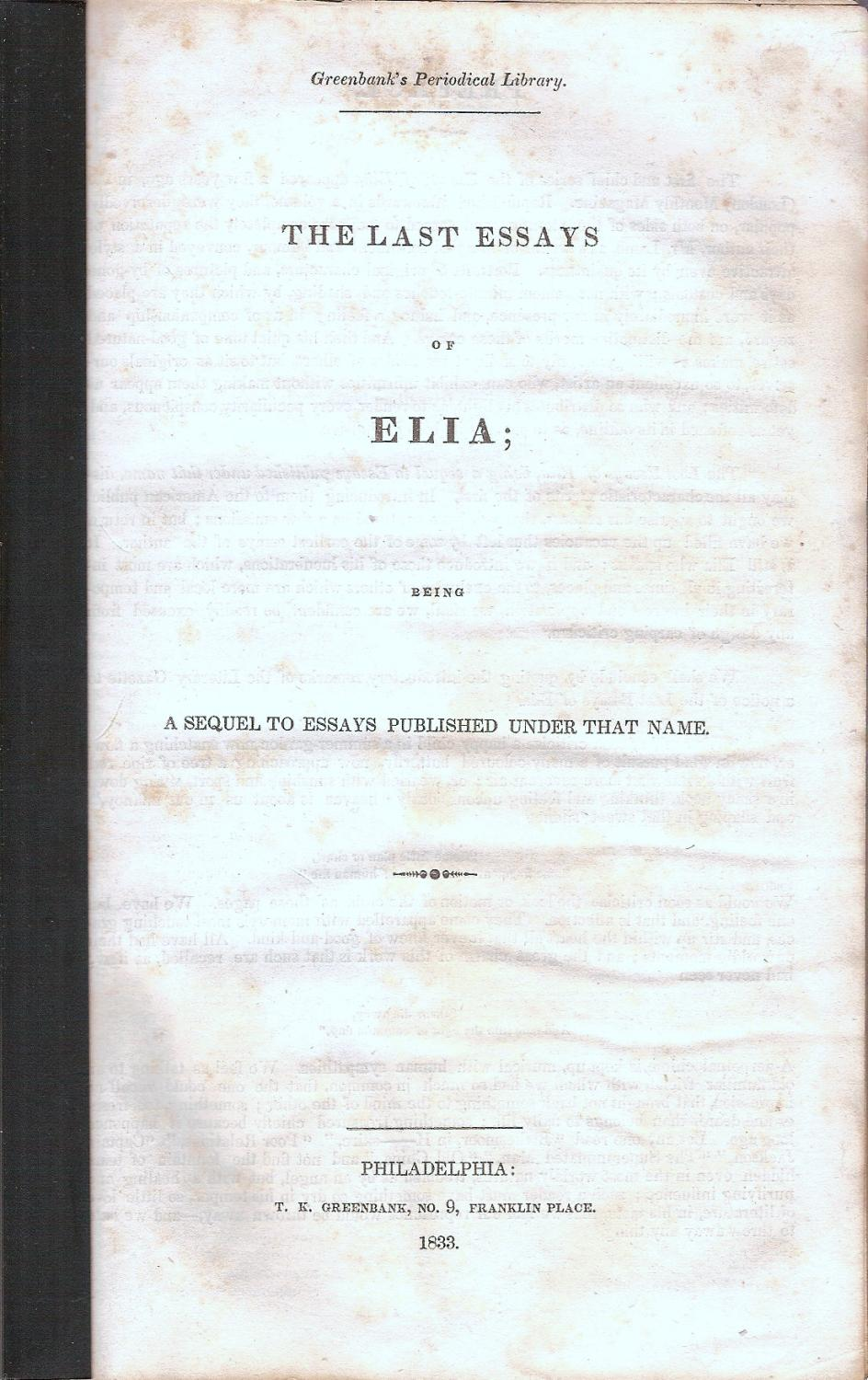 essay of elia In the essay new year's eve, which first appeared in the january 1821 issue of the london magazine was first published in the january 1821 issue of the london magazine and was included in essays of elia, 1823 (reprinted by pomona press in 2006) cite cite this article format mla apa.