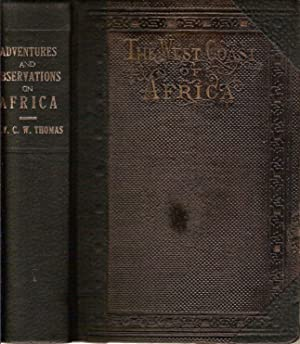 ADVENTURES AND OBSERVATIONS ON THE WEST COAST OF AFRICA, AND ITS ISLANDS. HISTORICAL AND ...