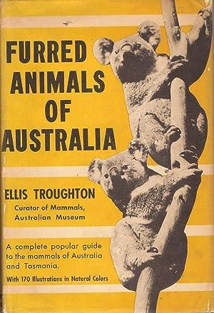 FURRED ANIMALS OF AUSTRALIA.: Troughton, Ellis.