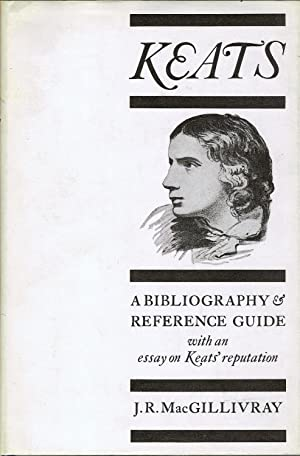 KEATS. A BIBLIOGRAPHY AND REFERENCE GUIDE WITH: MacGillivray, J. R.