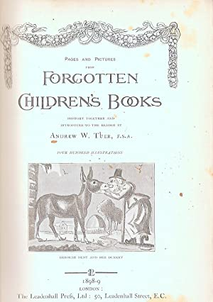 PAGES AND PICTURES FROM FORGOTTEN CHILDREN'S BOOKS.: Tuer, Andrew W.