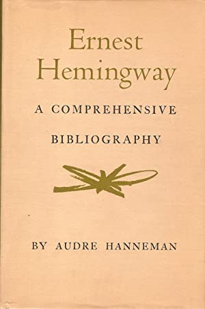 ERNEST HEMINGWAY. A COMPREHENSIVE BIBLIOGRAPHY.