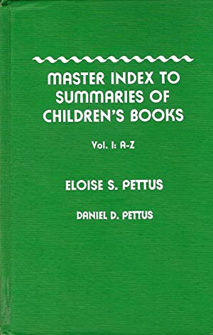 MASTER INDEX TO SUMMARIES OF CHILDREN'S BOOKS VOL. I:A-Z.