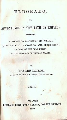 ELDORADO, OR, ADVENTURES IN THE PATH OF EMPIRE. COMPRISING A VOYAGE TO CALIFORNIA, VIA PANAMA; LIFE...