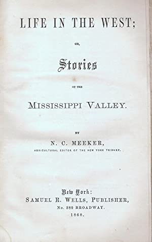 LIFE IN THE WEST; OR, STORIES OF THE MISSISSIPPI VALLEY.: Meeker, N. C.