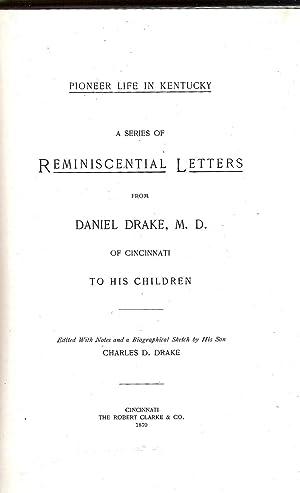 PIONEER LIFE IN KENTUCKY.: Drake, Daniel.
