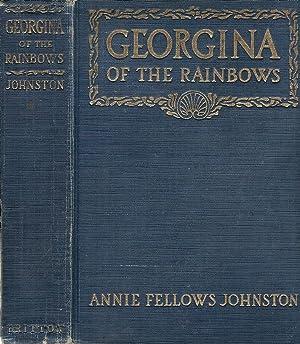 GEORGINA OF THE RAINBOWS.: Johnston, Annie Fellows.