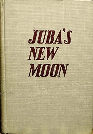 JUBA'S NEW MOON.: McMeekin, Isabel McLennan.