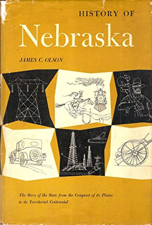 HISTORY OF NEBRASKA.: Olson, James C.