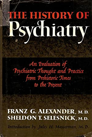 THE HISTORY OF PSYCHIATRY.: Alexander, Franz G.