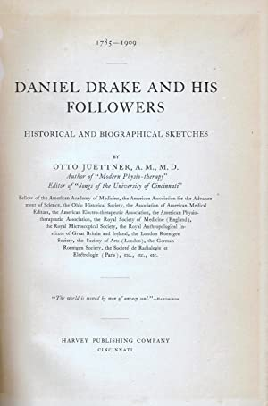 DANIEL DRAKE AND HIS FOLLOWERS. HISTORICAL AND BIOGRAPHICAL SKETCHES.: Juettner, Otto.