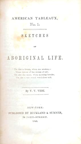 AMERICAN TABLEAUX. NO. 1. SKETCHES OF ABORIGINAL LIFE.: Vide, V. V.