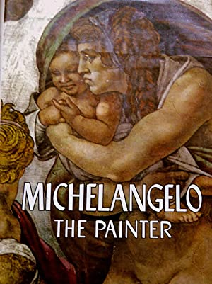 MICHELANGELO THE PAINTER.: Mariani, Valerio.