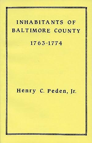 INHABITANTS OF BALTIMORE COUNTY 1763-1774.: Peden, Henry, C.,