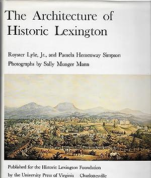 THE ARCHITECTURE OF HISTORIC LEXINGTON.: Lyle, Royster, Jr.