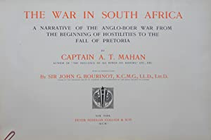 THE WAR IN SOUTH AFRICA. A NARRATIVE OF THE ANGLO-BOER WAR FROM THE BEGINNING OF HOSTILITIES TO THE...