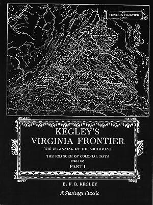 KEGLEY'S VIRGINIA FRONTIER. THE BEGINNING OF THE: Kegley, F. B.