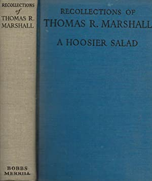 RECOLLECTIONS OF THOMAS R. MARSHALL VICE-PRESIDENT AND: Marshall, Thomas R.