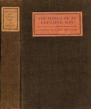 THE MARKS OF AN EDUCATED MAN.: Wiggam, Albert Edward.