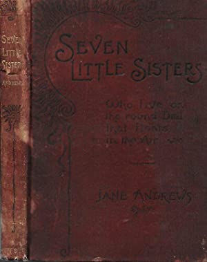 THE SEVEN LITTLE SISTERS WHO LIVE ON: Andrews, Jane.