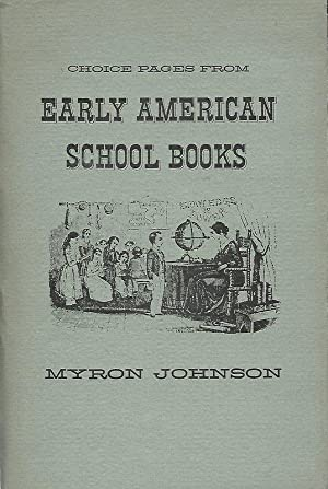 CHOICE PAGES FROM EARLY AMERICAN SCHOOL BOOKS.