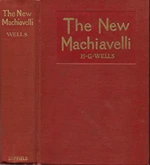 THE NEW MACHIAVELLI.: Wells, H.G.