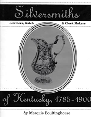 SILVERSMITHS. JEWELERS, CLOCK AND WATCH MAKERS OF: Boultinghouse, Marquis.