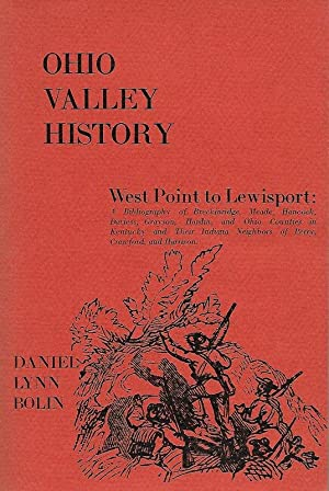 OHIO VALLEY HISTORY. WEST POINT TO LEWISPORT.: Bolin, Daniel Lynn.