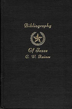 A BIBLIOGRAPHY OF TEXAS; BEING A DESCRIPTIVE LIST OF BOOKS, PAMPHLETS, AND DOCUMENTS RELATING TO ...