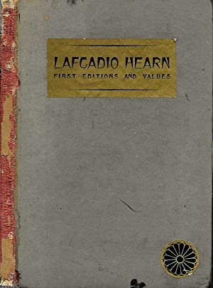 LAFCADIO HEARN: FIRST EDITIONS AND VALUES. A CHECKLIST FOR COLLECTORS.