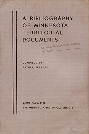 A BIBLIOGRAPHY OF MINNESOTA TERRITORIAL DOCUMENTS.