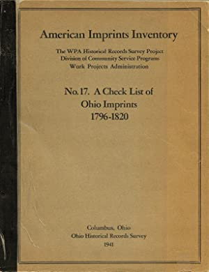 AMERICAN IMPRINTS INVENTORY NO. 17. CHECK LIST OF OHIO IMPRINTS 1796-1820.