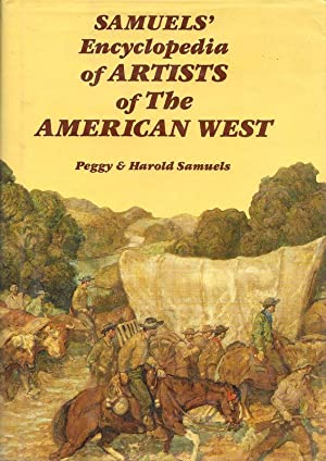SAMUELS' ENCYCLOPEDIA OF ARTISTS OF THE AMERICAN WEST.
