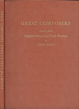 GREAT COMPOSERS. TWENTY-FOUR ORIGINAL CHARCOAL AND PASTEL: Lupas, Louis and
