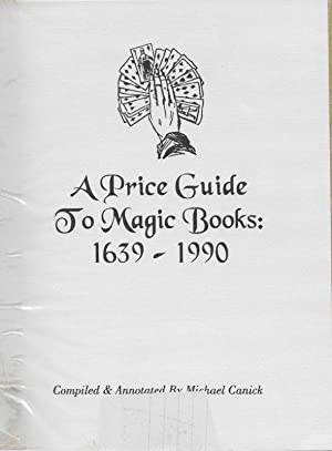 A PRICE GUIDE TO MAGIC BOOKS: 1639-1990.