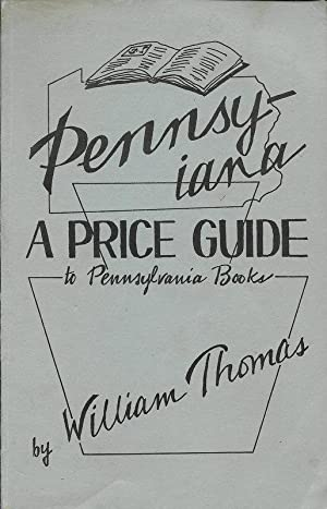 PENNSY-IANA. A PRICE GUIDE TO PENNSYLVANIA BOOKS.