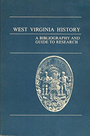 WEST VIRGINIA HISTORY. A BIBLIOGRAPHY AND GUIDE TO RESEARCH.