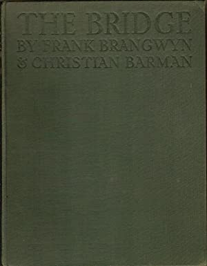 THE BRIDGE. A CHAPTER IN THE HISTORY OF BUILDING.: Barman, Christian.