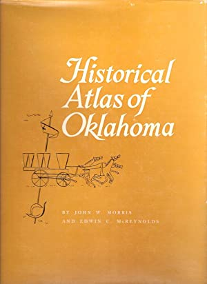 HISTORICAL ATLAS OF OKLAHOMA.: Morris, John W.