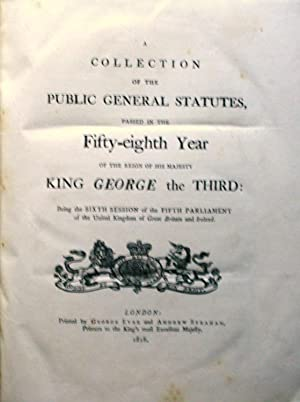 A COLLECTION OF THE PUBLIC GENERAL STATUTES, PASSED IN THE FIFTY-EIGHTH YEAR OF THE REIGN OF HIS ...