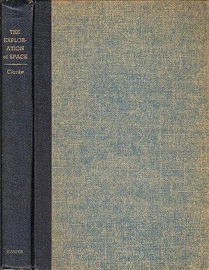 THE EXPLORATION OF SPACE.: Clarke, Arthur C.