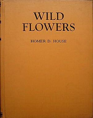 WILD FLOWERS.: House, Homer D.