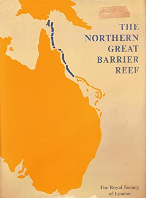 THE NORTHERN GREAT BARRIER REEF. A ROYAL SOCIETY DISCUSSION HELD ON 28 AND 29 JANUARY 1976.: ...